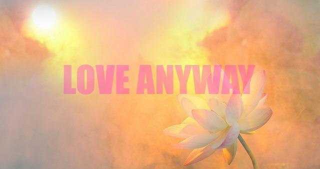 love-anyway