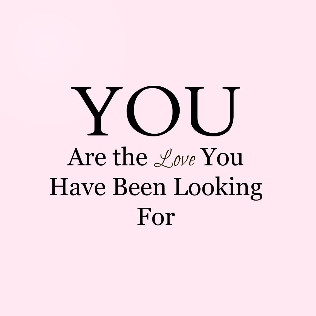 You are the Love